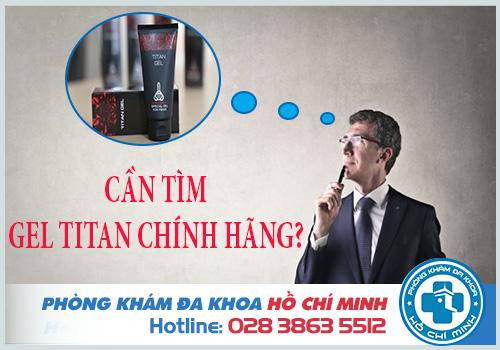 Địa chỉ bán Gel Titan ở TPHCM chính hãng uy tín đảm bảo hiệu quả nhất
