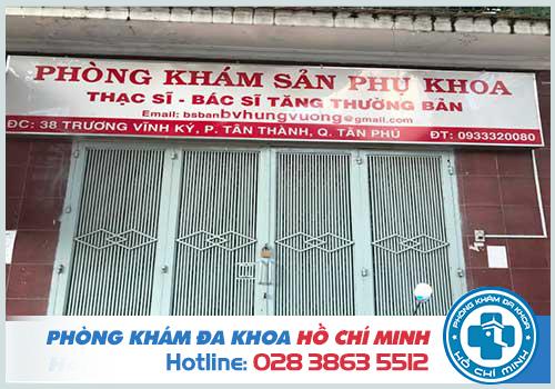Phòng khám Phụ Khoa ở Tân Phú tốt nhất có bác sĩ phụ khoa giỏi